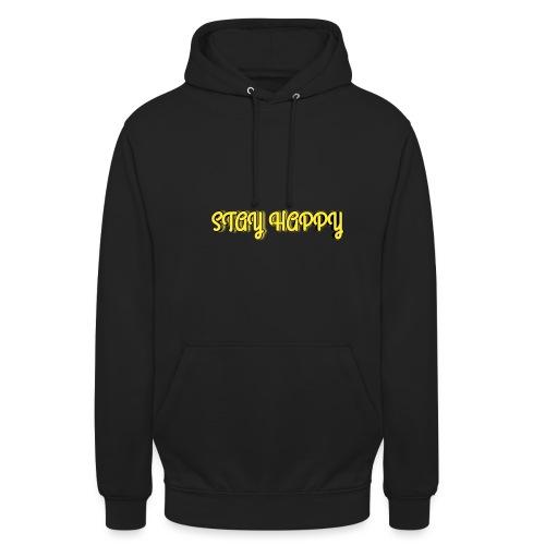 Stay Happy - Unisex Hoodie