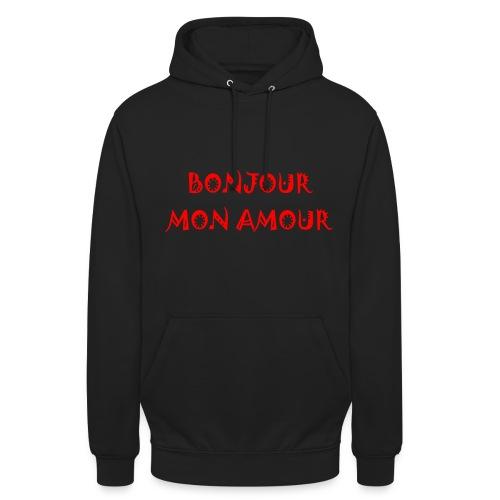Bonjour mon amour - Sweat-shirt à capuche unisexe