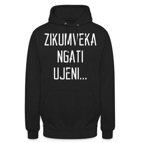 Zikumveka Ngati Ujeni - Unisex Hoodie