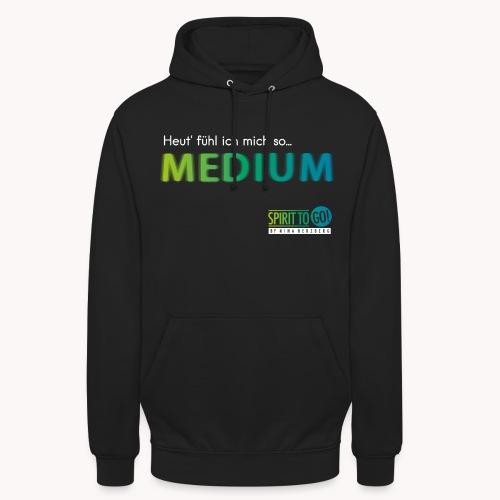 Heut´fühl ich mich so... MEDIUM - Unisex Hoodie