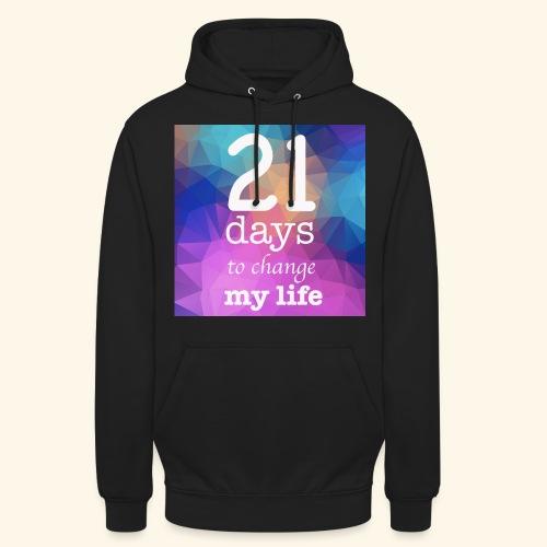 21 days to change my life - Felpa con cappuccio unisex
