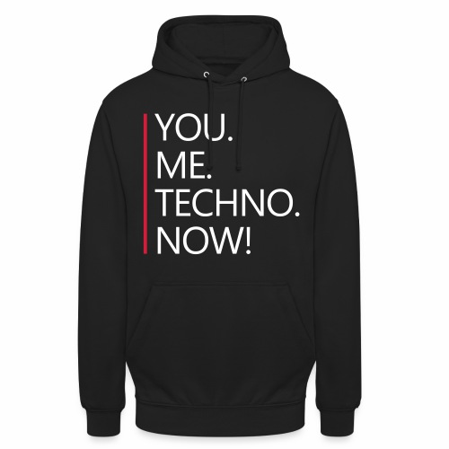You Me Techno Now Shuffle Dance Rave Liebe PLUR - Unisex Hoodie