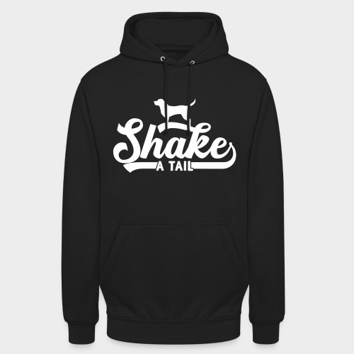 Shake a Tail - Lustiger Hundespruch Hundeliebe - Unisex Hoodie