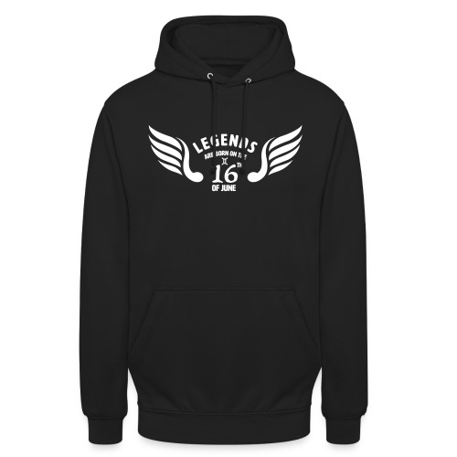 Legends are born on the 16th of june - Hoodie unisex