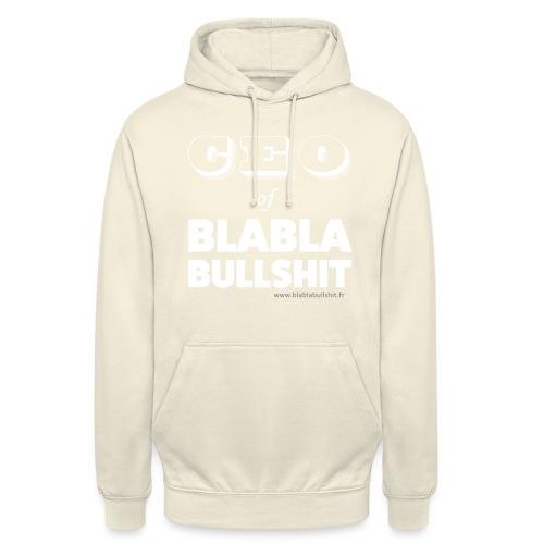 CEO of Blablabullsh*t - Sweat-shirt à capuche unisexe