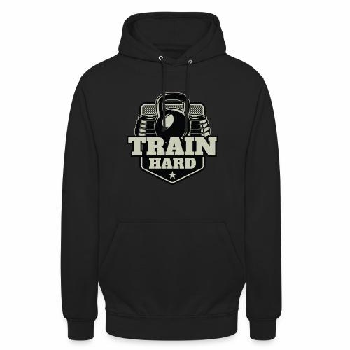 Train Hard - Unisex Hoodie