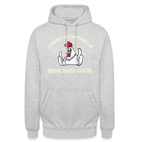 Du brauchst nur Eier - Lustiges Design für Hühner - Unisex Hoodie