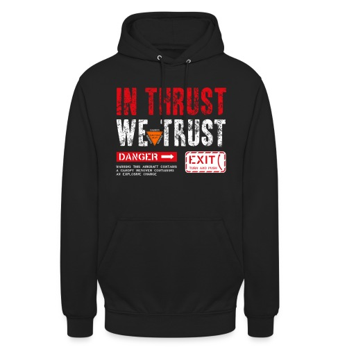 IN THRUST WE TRUST - Unisex Hoodie