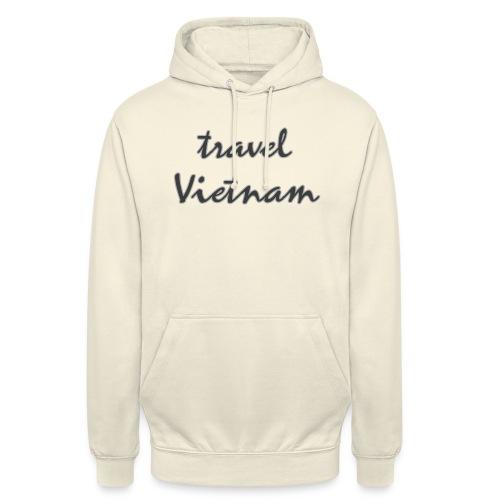 travel Vietnam - Unisex Hoodie