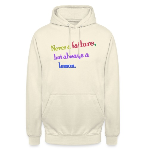 Never a failure but always a lesson - Unisex Hoodie