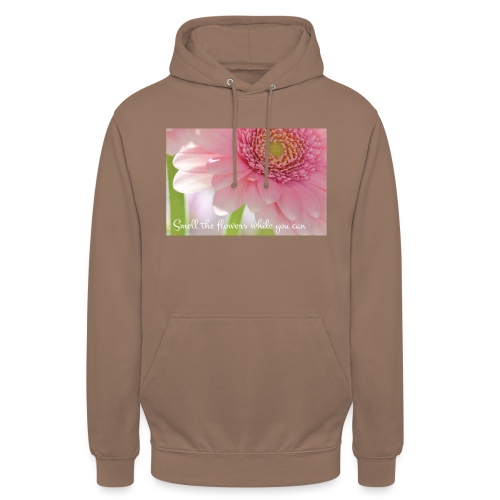 "Smell the flowers while you can - Huppari ""unisex"""