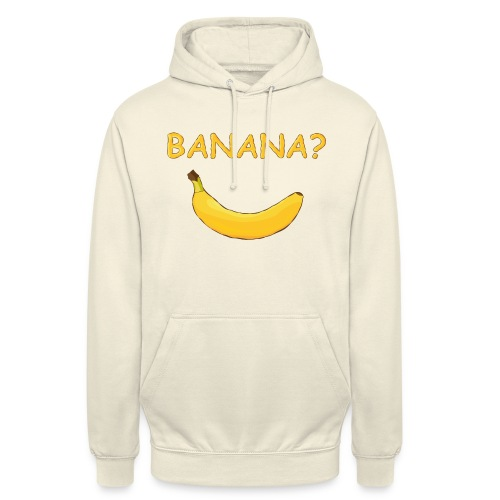 Banana? - Unisex Hoodie