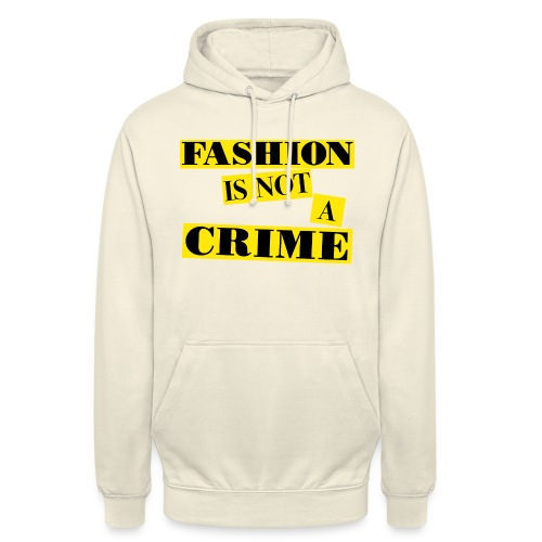 FASHION IS NOT A CRIME - Unisex Hoodie