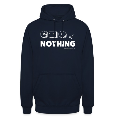 CEO of nothing - Sweat-shirt à capuche unisexe