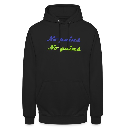 No pains no gains Saying with 3D effect - Unisex Hoodie