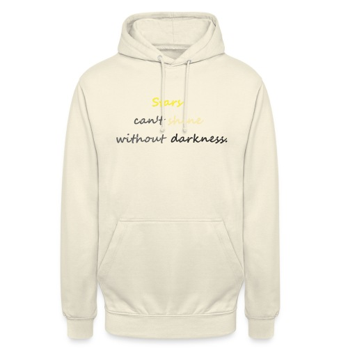 Stars can not shine without darkness - Unisex Hoodie