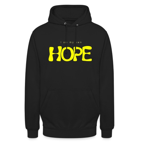 I Am My Own Hope - Unisex Hoodie