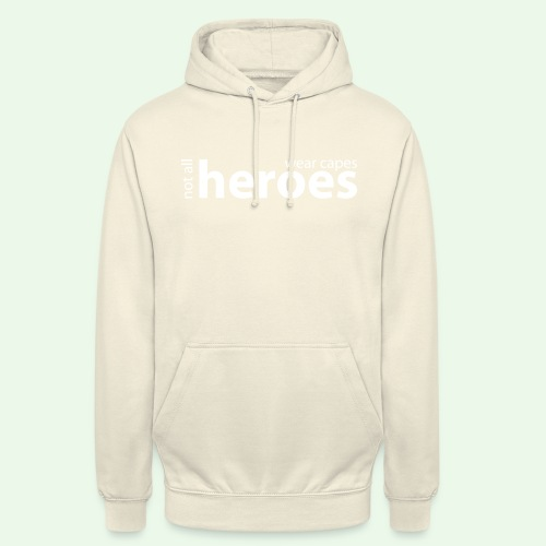 Not all Heroes wear capes // weiss - Unisex Hoodie