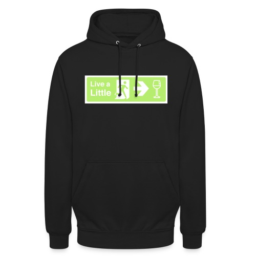 Live a little - Unisex Hoodie