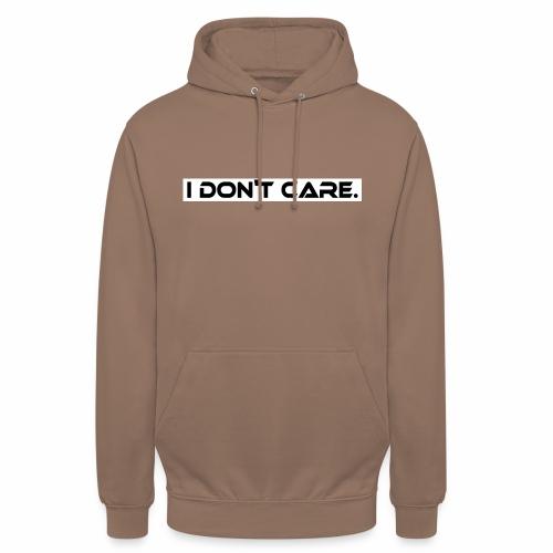 I DON T CARE Design, Ist mit egal, schlicht, cool - Unisex Hoodie