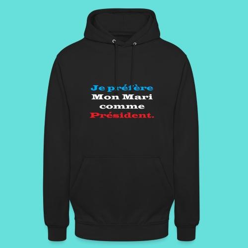 Président Mon Mari - Sweat-shirt à capuche unisexe