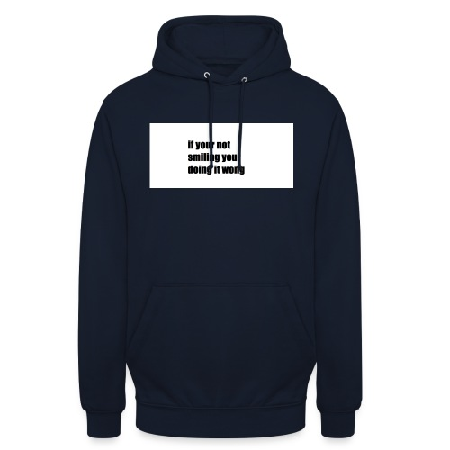 if your not smiling your doing it wong - Unisex Hoodie