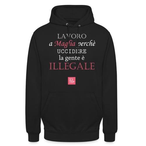 Lavoro a maglia perché uccidere è illegale - Felpa con cappuccio unisex