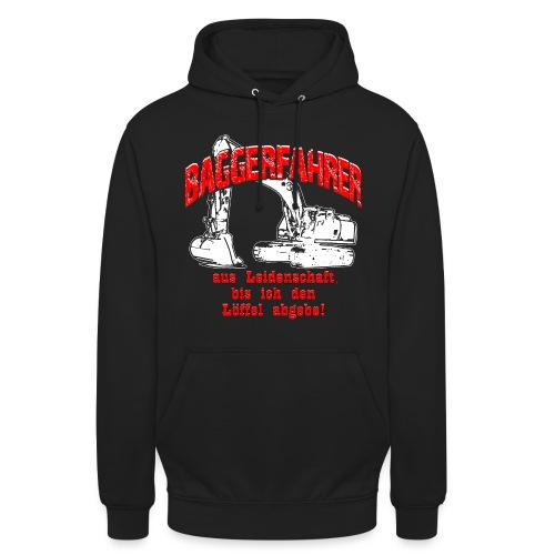 Baggerfahrer Leidenschaft Bagger - Unisex Hoodie