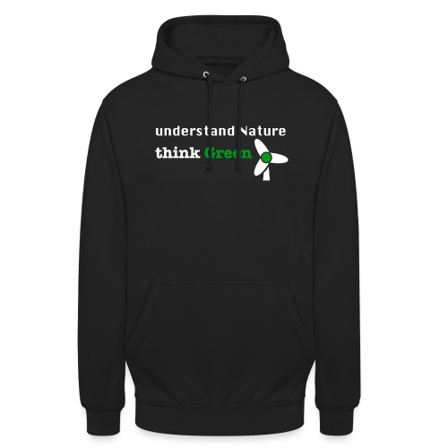 Understand Nature! And think Green. - Unisex Hoodie