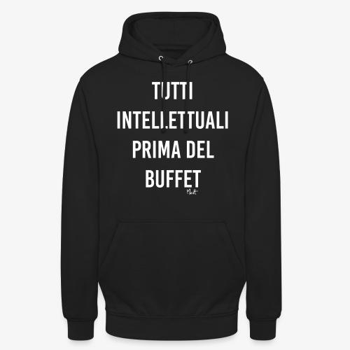 tutti intellettuali prima del buffet - Felpa con cappuccio unisex