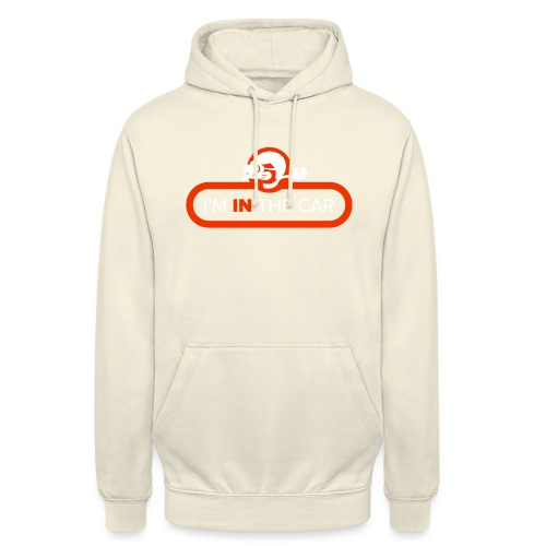 I'm in the car - Unisex Hoodie