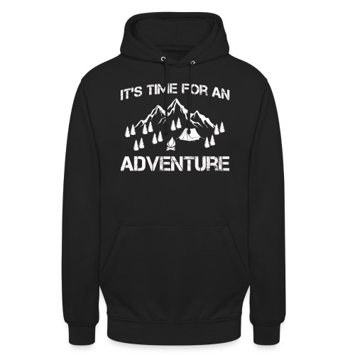 It's time for an adventure - Unisex Hoodie