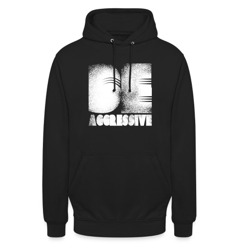 'BE AGGRESSIVE' Fitness, Workout, Gym - Unisex Hoodie