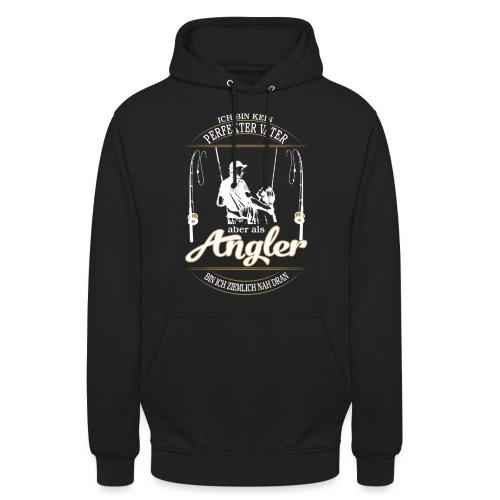 Angler Perfekter Vater - Papa und Angler Sprüche - Unisex Hoodie