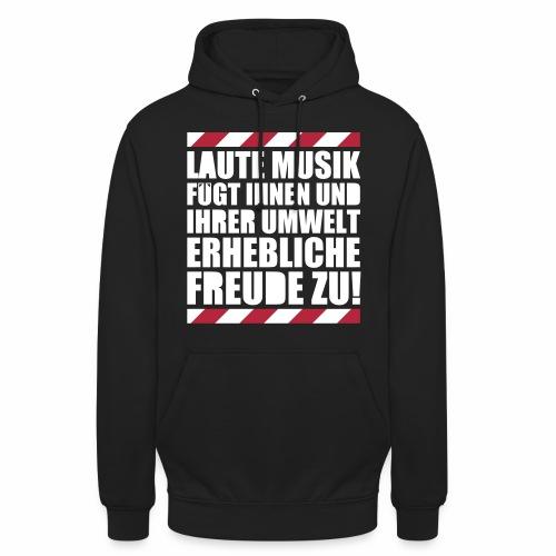 Laute Musik = Freude Party Spruch Festival feiern - Unisex Hoodie