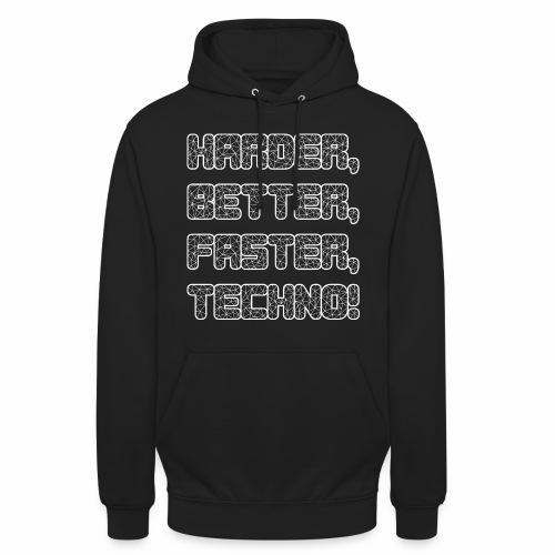 Harder Better Faster Techno - Unisex Hoodie