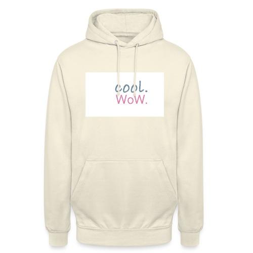 cool wow - Unisex Hoodie