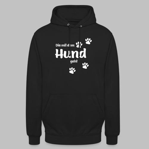 Die Mit Dem Hund Geht - Unisex Hoodie