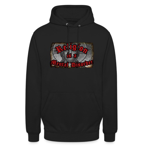 Religion is a Mental Disorder [# 1] - Unisex Hoodie
