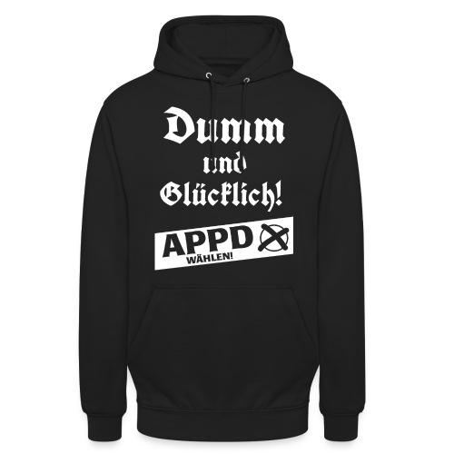 Dumm und glücklich - APPD wählen! - Unisex Hoodie