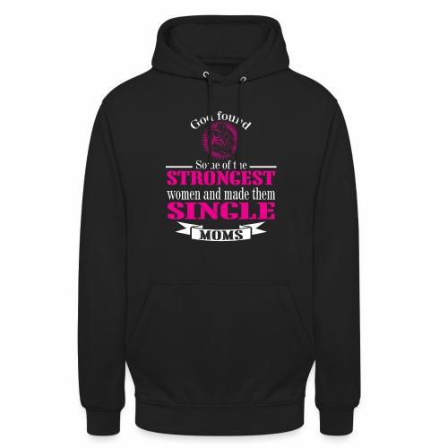 Strongest Single Moms - Unisex Hoodie