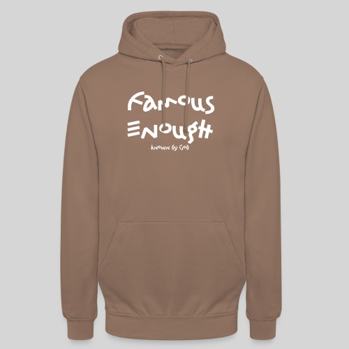 Famous enough known by God - Unisex Hoodie