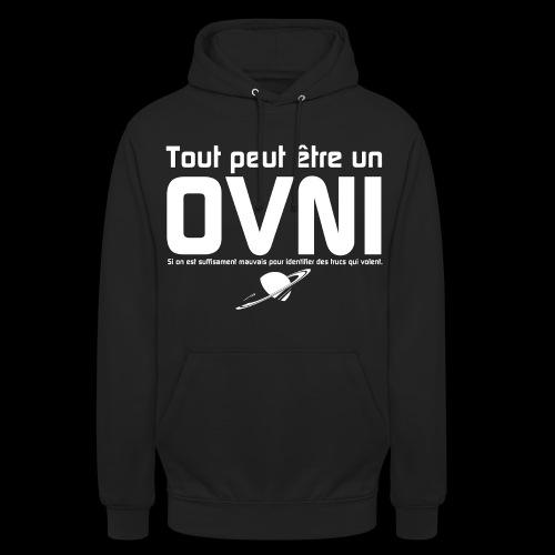 Tout est OVNI - Sweat-shirt à capuche unisexe
