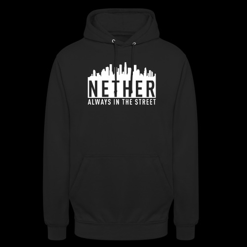 Nether - Always in the Street - Felpa con cappuccio unisex