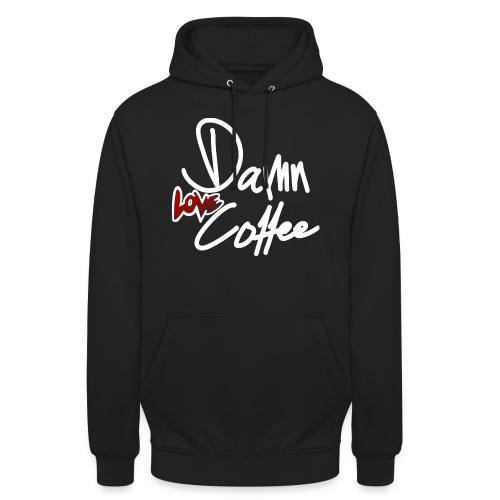 Damn Love Coffee! - Unisex Hoodie