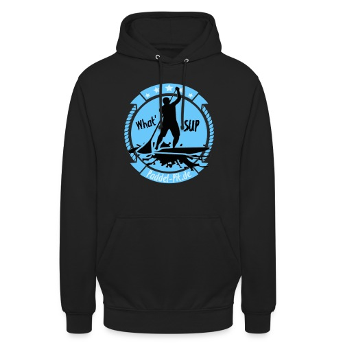 What`SUP. SUP Board Stand Up Paddling Sport - Unisex Hoodie