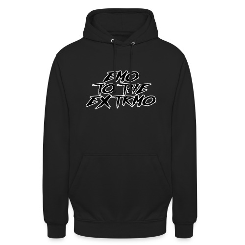 EMO TO THE EXTREMO - Unisex Hoodie