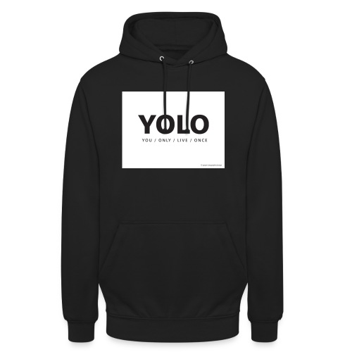 You Only Live One - Unisex Hoodie