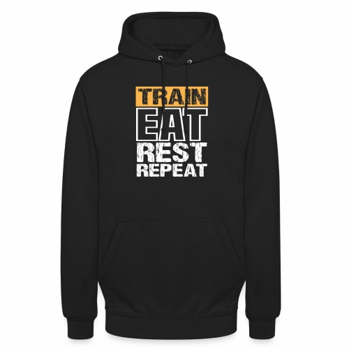 Train, Eat, Rest, Repeat - Training T-Shirt - Unisex Hoodie