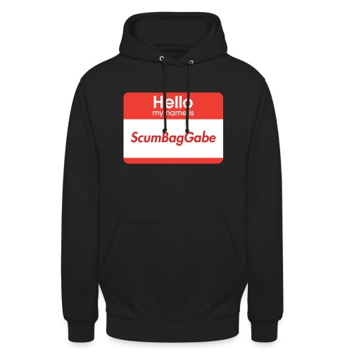 Hello My Name Is ScumBagGabe - Unisex Hoodie